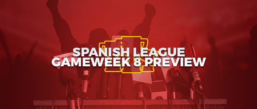 Spanish League Gameweek 8 Preview